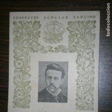 Libros antiguos: COL-LECCIO POPULAR BARCINO NARCIS OLLER BIOGRAFIC PER JOAN TRIADU AÑO 1955. Lote 171256392