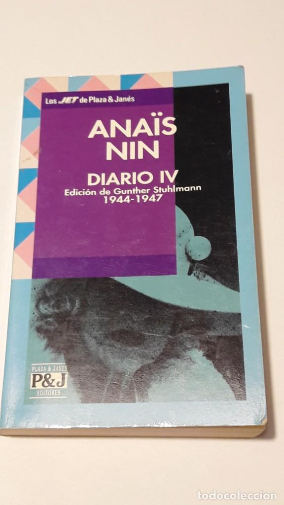 ANAÏS NIN - DIARIO IV (1944 - 1947) - PLAZA & JANÉS -1993 (1ª EDICIÓN) (Libros Antiguos, Raros y Curiosos - Biografías )