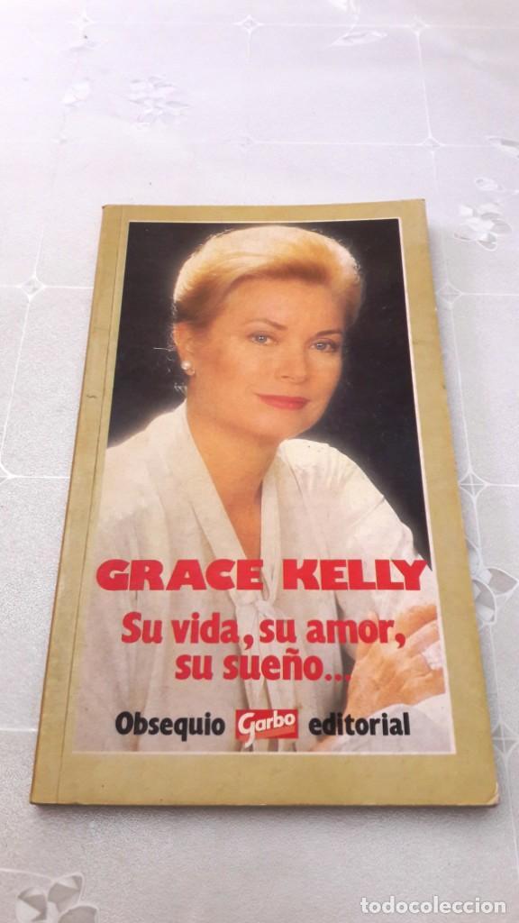 GRACE KELLY - SU VIDA, SU AMOR, SU SUEÑO - 1982 (Libros Antiguos, Raros y Curiosos - Biografías )