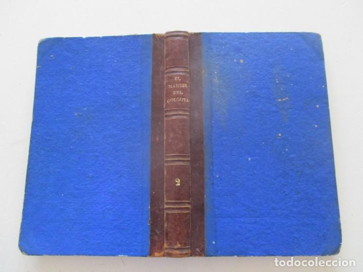 ENRIQUE PÉREZ ESCRICH EL MÁRTIR DEL GÓLGOTA. TRADICIONES DE ORIENTE. TOMO II. RM87526 (Libros Antiguos, Raros y Curiosos - Biografías )