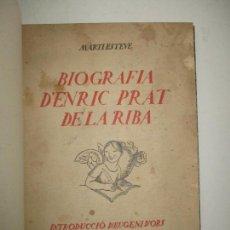 Libros antiguos: BIOGRAFIA D'ENRIC PRAT DE LA RIBA. - ESTEVE, MARTÍ. 1917.. Lote 123185484