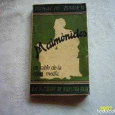 Libros antiguos: IGNACIO BAUER. MAIMÓNIDES UN SABIO DE LA EDAD MEDIA. 1935. PRIMERA EDICIÓN.. Lote 132406742