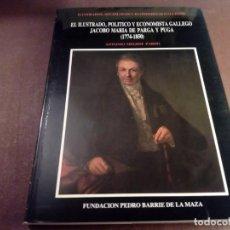 Libros antiguos: EL ILUSTRADO JACOBO MARÍA DE PARGA Y PUGA MEIJIDE PARDO FUNDACIÓN BARRIÉ. Lote 132684526