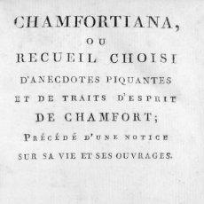 Libros antiguos: CHAMFORTIANA, OU RECUEIL CHOISI D'ANECDOTES PIQUANTES ET DE TRAITS D'ESPRIT DE CHAMFORT; PRÉCÉDÉ.... Lote 123265123
