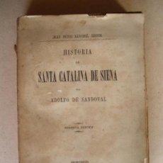 Libros antiguos: HISTORIA DE SANTA CATALINA DE SIENA. ADOLFO SANDOVAL.. Lote 132914978