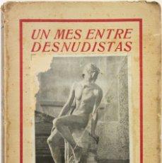 Libros antiguos: UN MES ENTRE DESNUDISTAS (NUEVO REPORTAJE EN ALEMANIA). - SALARDENNE, ROGER.. Lote 123243278