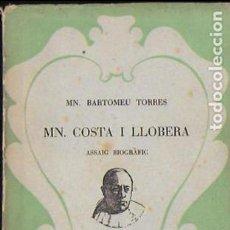 Libros antiguos: MN. COSTA I LLOBERA. ASSAIG BIOGRÀFIC / MN. BARTOMEU TORRES. MALLORCA : ILLES D' OR, 1936. 15X11CM. . Lote 133378394