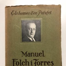 Libros antiguos: ELS HOMES D´EN PATUFET. MANUEL FOLCH I TORRES. 1925. Lote 133523738