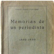 Libros antiguos: MEMORIAS DE UN PERIODISTA. 1880-1930. - MARTÍ Y NAVARRE, JUAN B. - BARCELONA, 1931.. Lote 123214262