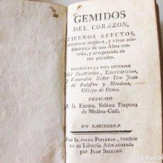 Libros antiguos: GEMIDOS DEL CORAZÓN. JUAN DE PALAFOX, OBISPO DE OSMA. BARCELONA. SIGLO XVIII.. Lote 133580146