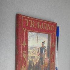 Libri antichi: TRAJANO / LOS GRANDES HECHOS DE LOS GRANDES HOMBRES / MANUEL VALLVÉ / ARALUCE 1943. Lote 133945766