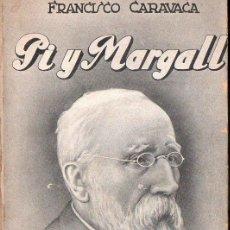 Libros antiguos: FRANCISCO CARAVACA : PI Y MARGALL (JUVENTUD, 1935). Lote 133998098