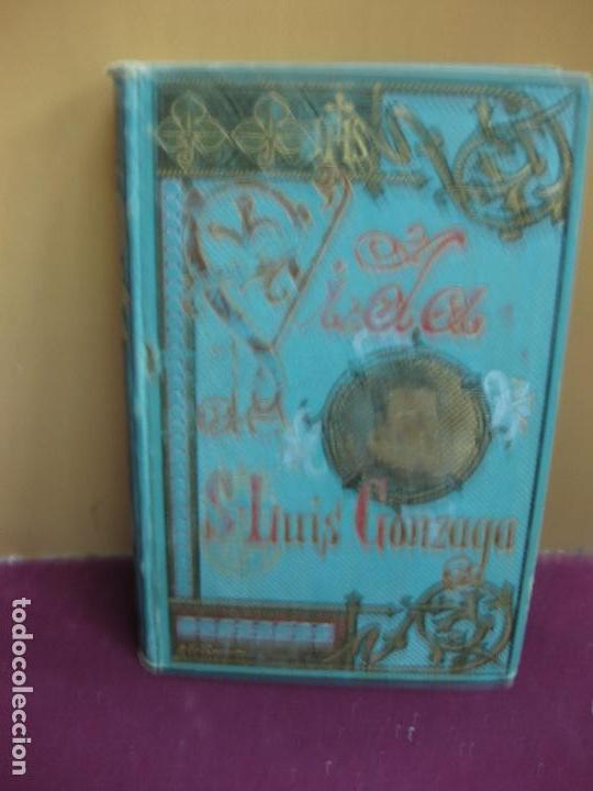VIDA DE SAN LUIS GONZAGA POR P. FEDERICO CERVOS. IMP. Y LIBRERIA DE SUBIRANA HERMANOS 1892. (Libros Antiguos, Raros y Curiosos - Biografías )