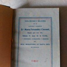 Libros antiguos: VIDA, HECHOS Y MILAGROS DE DOÑA MARÍA FERNANDEZ CORONEL (1930). AGOTADO . EJEMPLAR RARO Y CURIOSO. Lote 134781570
