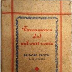 Libros antiguos: ANTIGUO LIBRO DE TERRASENCS DEL MILT - VUIT - CENTS - BALTASAR RAGON DEL AÑO 1933 . Lote 135471110