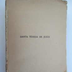 Libros antiguos: SANTA TERESA DE JESUS. JUAN DOMINGUEZ BERRUETA. ESPASA CALPE, S.A. 20 X 13 CM. 328 PAGINAS.. Lote 135612070