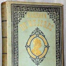 Libros antiguos: GALERÍA DE MUJERES CÉLEBRES.. Lote 136165254