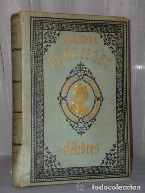 Libros antiguos: GALERÍA DE MUJERES CÉLEBRES. - Foto 6 - 136165254