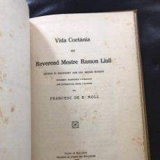 Libros antiguos: VIDA COETÀNIA DEL REVEREND MESTRE RAMON LLULL.1933.IMPRESIONANTE EJEMPLAR. Lote 136466477
