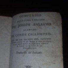 Libros antiguos: COMPENDIO DE LA VIDA Y HECHOS DEL JOSEPH BALSAMO, LLAMADO EL CONDE CALLIOSTRO - 1791. Lote 137251558