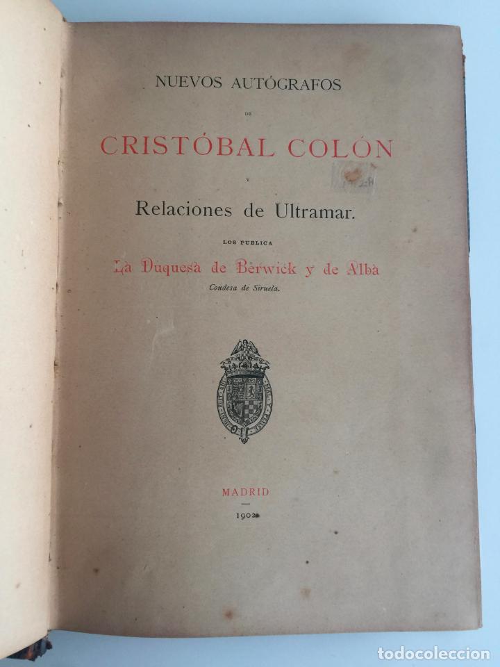 NUEVOS AUTOGRAFOS DE CRISTOBAL COLON - RELACIONES DE ULTRAMAR - 1902 MADRID (Libros Antiguos, Raros y Curiosos - Biografías )