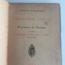 Libros antiguos: NUEVOS AUTOGRAFOS DE CRISTOBAL COLON - RELACIONES DE ULTRAMAR - 1902 MADRID. Lote 137331482