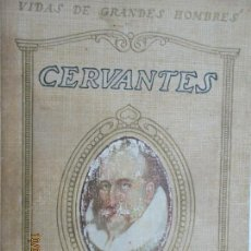 Libros antiguos: VIDAS DE GRANDES HOMBRES. VIDA DE CERVANTES.. MANUEL DE MONTOLIU. SEIX BARRAL EDITORES 1930.. Lote 137663742