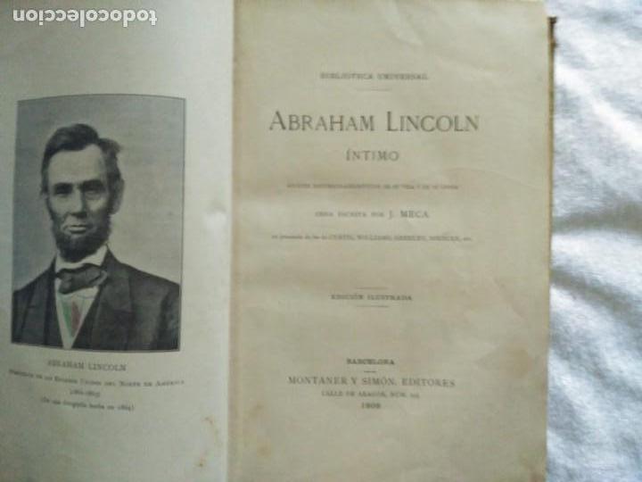 Libros antiguos: ABRAHAM LINCOLN--INTIMO-- AUTOR J.MECA BIBLIOTECA UNIVERSAL AÑO 1909- - Foto 2 - 138017434
