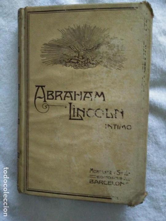 ABRAHAM LINCOLN--INTIMO-- AUTOR J.MECA BIBLIOTECA UNIVERSAL AÑO 1909- (Libros Antiguos, Raros y Curiosos - Biografías )
