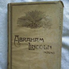 Libros antiguos: ABRAHAM LINCOLN--INTIMO-- AUTOR J.MECA BIBLIOTECA UNIVERSAL AÑO 1909-. Lote 138017434
