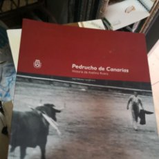 Libros antiguos: PEDRUCHO DE CANARIAS HISTORIA AVELINO RIVERO TORERO TAUROMAQUIA. FIRMA, AUTÓGRAFO CON DEDICATORIA . Lote 139434694