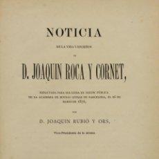 Libros antiguos: NOTICIA DE LA VIDA Y ESCRITOS DE D. JOAQUÍN ROCA Y CORNET, REDACTADA PARA SER LEÍDA EN SESIÓN.... Lote 140015866