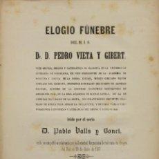 Libros antiguos: ELOGIO FÚNEBRE DEL M.I.S. DR. D. PEDRO VIETA Y GIBERT... - VALLS Y BONET, PABLO.. Lote 140016374