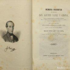 Libros antiguos: MEMORIA BIOGRAFICA DEL DOCTOR DON AGUSTIN YAÑEZ Y GIRONA, DECANO DE LA FACULTAD DE FARMÁCIA DE LA.... Lote 140129290