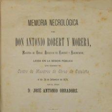 Libros antiguos: MEMORIA NECROLÓGICA DE DON ANTONIO ROBERT Y MORERA... - OBRADORS, D. JOSÉ ANTONIO.. Lote 140129714