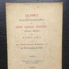 Libros antiguos: SERMO APOLOGETICH HISTORICH DE SANT ANDREU, SANTAÑY, MALLORCA, COSME BAUZA, 1922. Lote 140160486