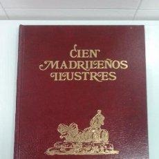 Libros antiguos: CIEN MADRILEÑOS ILUSTRES. Lote 140105658