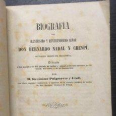 Libros antiguos: BIOGRAFIA BERNARDO NADAL Y CRESPI, OBISPO MALLORCA, GERONIMO PUIGSERVER LLULL, 1864. Lote 140294290