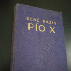 Libros antiguos: PÍO X - RENÉ BAZIN (1928) VIDAS MAGNAS . REGALO ESTAMPA RECUERDO 1934 COMUNIONCABALLEROS PILAR 1934. Lote 140292850