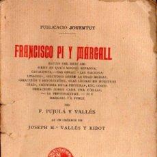 Libros antiguos: PUJULÀ Y VALLÉS :: FRANCISCO PI Y MARGALL (JOVENTUT, 1902) EN CATALÁN. Lote 140480262
