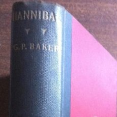 Libros antiguos: HANNIBAL (ANÍBAL), G. P. BAKER - DODD, MEAD & CO. EDIT - NUEVA YORK, 1929. Lote 140556298
