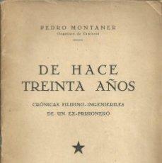 Libri antichi: FILIPINAS, DE HACE 30 AÑOS, PEDRO MONTANER, MADRID 1929-30, 75 PÁGINAS. Lote 142291602