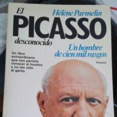 Libros antiguos: EL PICASSO DESCONOCIDO. HELÉNE PARMELÍN. ED PLANETA. Lote 142339602
