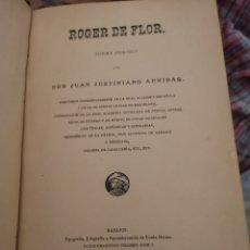 Libros antiguos: ROGER DE FLOR JUSTINIANO ARRIBAS AÑO DE 1892 POEMA HEROICO POR. Lote 142422848