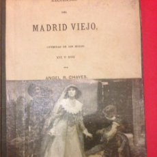Libros antiguos: RECUERDOS DEL VIEJO MADRID, LEYENDAS SIGLO XVI-XVII, ANGEL R. CHAVES. Lote 142864270
