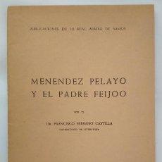 Libros antiguos: MENENDEZ PELAYO Y EL PADRE FEIJOO, FRANCISCO SERRANO 1963 FIRMADO Y DEDICADO A MANUEL LOZANO SEVILLA. Lote 143013282
