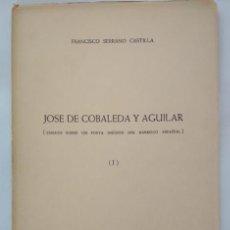 Libros antiguos: JOSE DE COBALEDA Y AGUILAR, FRANCISCO SERRANO 1963 FIRMADO Y DEDICADO A MANUEL LOZANO SEVILLA, LIBRO. Lote 143013938