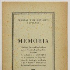 Libros antiguos: FEDERACIÓ DE MUNICIPIS CATALANS. MEMÒRIA RELATIVA A L'ACTUACIÓ DEL PRIMER ANY DE L'ENTITAT.... Lote 123158387