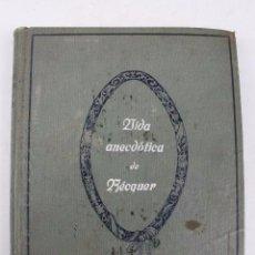 Libros antiguos: VIDA ANECDOTICA DE BECQUER - JUAN LOPEZ NUÑEZ - ILUSTRADA - AÑOS 20 - VER FOTOS. Lote 145775798