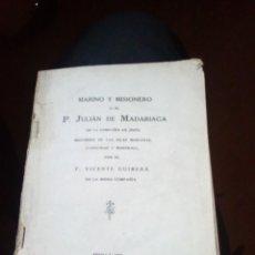 Libros antiguos: GUIMERÁ, P. VIENTE MARINO Y MISIONERO, O EL P. JULIÁN DE MADARIAGA DE LA COMPAÑÍA DE JESÚS, 1929. Lote 145954002